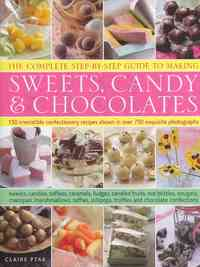 The Complete Step-by-Step Guide to Making Sweets, Candy & Chocolates - Claire Ptak (Hardcover) - Cover