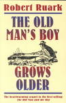 The Old Man's Boy Grows Older - Robert Ruark (Paperback)