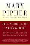 The Middle of Everywhere - Mary Bray Pipher (Paperback)