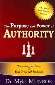 The Purpose and Power of Authority - Myles Munroe (Paperback) - Cover