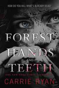 The Forest of Hands and Teeth - Carrie Ryan (Paperback) - Cover