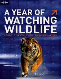 Lonely Planet a Year of Watching Wildlife - Lonely Planet Publications (Paperback) - Cover