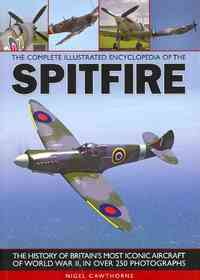 Complete Illustrated Encyclopedia of the Spitfire - Nigel Cawthorne (Paperback) - Cover