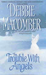The Trouble With Angels - Debbie Macomber (Paperback) - Cover