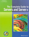 The Complete Guide to Servers and Server+ - Michael Graves (Paperback)