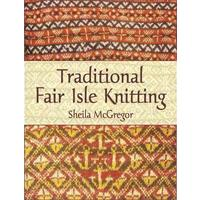 Traditional Fair Isle Knitting - Sheila Mcgregor (Paperback)