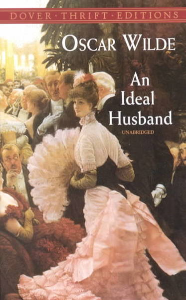 summary of ideal husband ''an ideal husband'' is a play written by oscar wilde it is a comedy that takes  place over a short period of time and involves blackmail and.