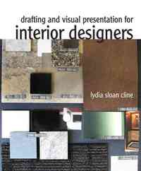 Drafting and Visual Presentation for Interior Designers - Lydia Sloan Cline (Paperback) - Cover