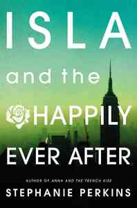 Isla and the Happily Ever After - Stephanie Perkins (Hardcover) - Cover