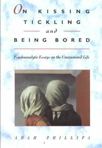 On Kissing, Tickling, and Being Bored - Adam Phillips (Paperback) - Cover