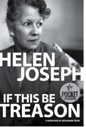 Image result for If This Be Treason by Helen Joseph