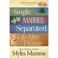 Single, Married, Separated, and Life After Divorce - Myles Munroe (Paperback)