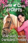 Stardust and the Daredevil Ponies - Stacy Gregg (Paperback)