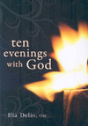 Ten Evenings With God - Ilia Delio (Paperback)