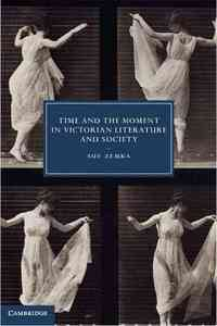 Time And The Moment In Victorian Literature And Society - Sue Zemka (Hardcover) - Cover