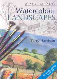 Ready to Paint: Watercolour Landscapes - Terry Harrison (Paperback) - Cover