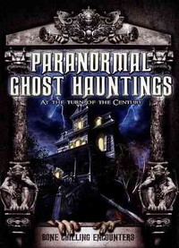 Paranormal Ghost Hauntings At Turn of the Century (Region 1 DVD) - Cover