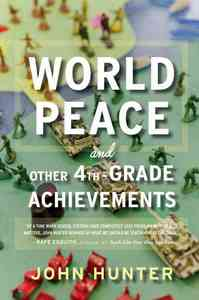 World Peace and Other 4th-Grade Achievements - John Hunter (Paperback) - Cover