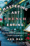 Mastering the Art of French Eating - Ann Mah (Paperback)