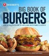 Weber's Big Book of Burgers - Jamie Purviance (Paperback)
