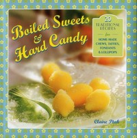 Boiled Sweets & Hard Candy - Claire Ptak (Hardcover) - Cover
