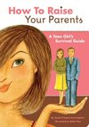 How to Raise Your Parents - Sarah O'leary Burningham (Paperback)