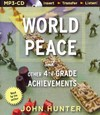 World Peace and Other 4th-Grade Achievements - John Hunter (CD/Spoken Word)