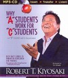 """Why """"A"""" Students Work for """"C"""" Students and """"B"""" Students Work for the Government - Robert T. Kiyosaki (CD/Spoken Word)"""