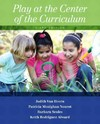 Play at the Center of the Curriculum - Judith Van Hoorn (Paperback)