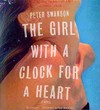 The Girl With a Clock for a Heart - Peter Swanson (CD/Spoken Word)
