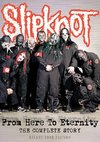 Slipknot - Slipknot - From Here To Eternity: Complete Story Unauthorized (Region 1 DVD)