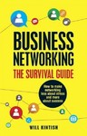 Business Networking - The Survival Guide - Will Kintish (Paperback)