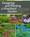 Designing and Planting a Woodland Garden - Keith Wiley (Hardcover)