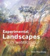 Experimental Landscapes In Watercolour - Ann Blockley (Hardcover)