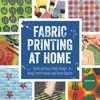 Fabric Printing At Home - Julie B. Booth (Paperback)