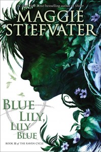 Blue Lily, Lily Blue - Maggie Stiefvater (Hardcover) - Cover