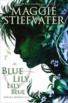 Blue Lily, Lily Blue - Maggie Stiefvater (Hardcover)