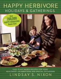 Happy Herbivore Holidays & Gatherings - Lindsay S. Nixon (Paperback) - Cover
