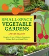 Small-Space Vegetable Gardens - Andrea Bellamy (Paperback)