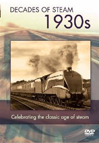 Decade of Steam: The 1930s (DVD)