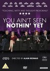 You Ain't Seen Nothin' Yet (DVD)