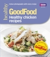 Good Food: Healthy Chicken Recipes - Good Food Guides (Paperback)