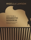 How to Be a Domestic Goddess - Nigella Lawson (Hardcover)