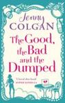 Good, the Bad and the Dumped - Jenny Colgan (Paperback)