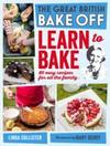 Great British Bake Off: Learn to Bake - Linda Collister (Hardcover)