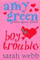 Ask Amy Green: Boy Trouble - Sarah Webb (Paperback) - Cover