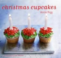 Christmas Cupcakes - Annie Rigg (Hardcover) - Cover