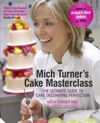 Mich Turner's Cake Masterclass - Mich Turner (Hardcover)