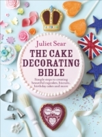 Cake Decorating Bible - Juliet Sear (Hardcover) - Cover