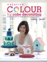 Creative Colour For Cake Decorating - Lindy Smith (Hardcover) - Cover